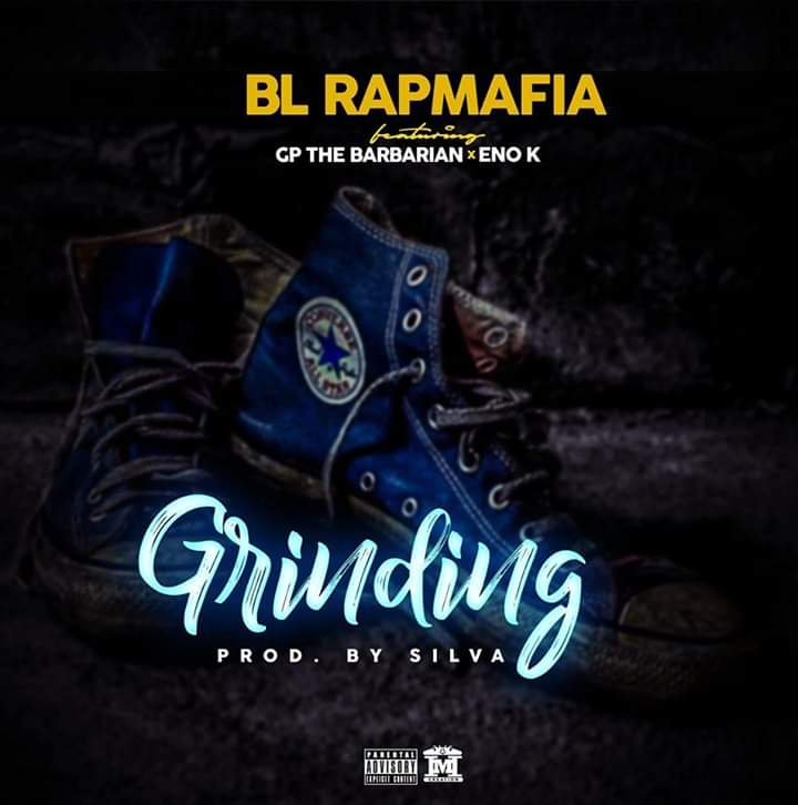 BL Rapmafia Ft. GP The Barbarian Eno K Grinding