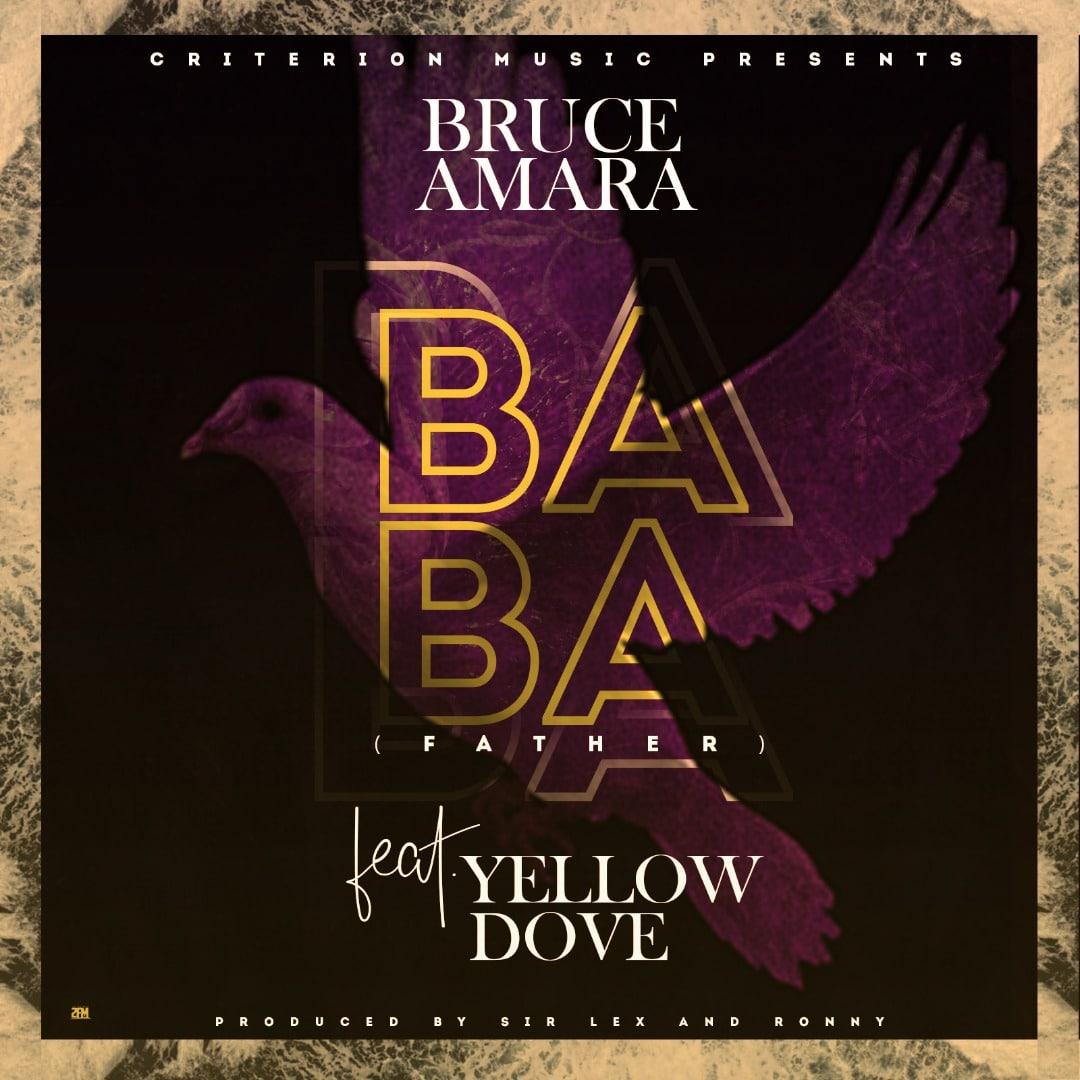 Bruce Amara Ft. Yellow Dove Baba