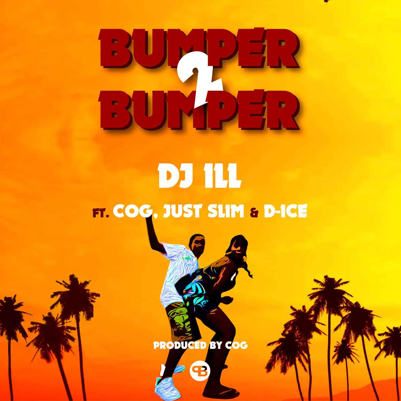 DJ ILL Ft. Mr COG Just Slim D Ice Bumper 2 Bumper
