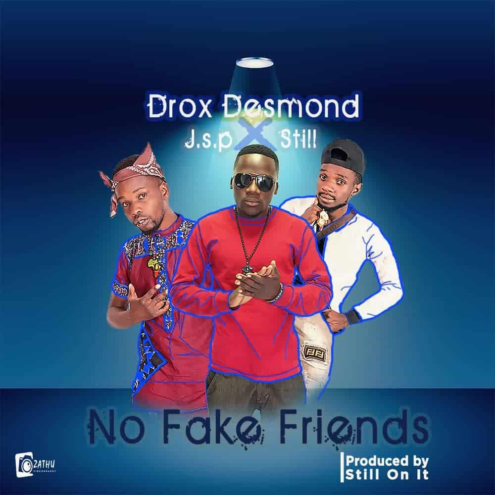 Drox Desmond X JSP X Still No Fake Friends
