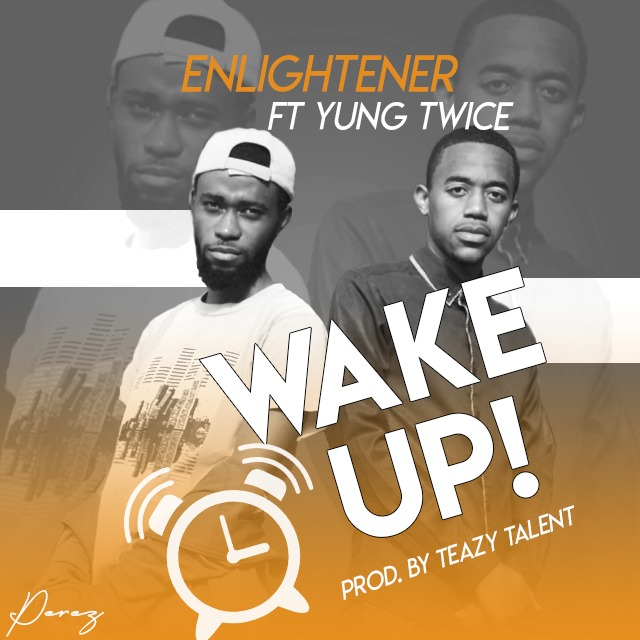 Enlightener Ft. Yung Twice Wake Up