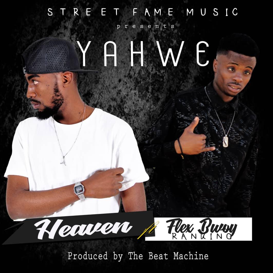 Heaven Ft. Flex Bwoy Flex Bwoy Ranking Yahwe