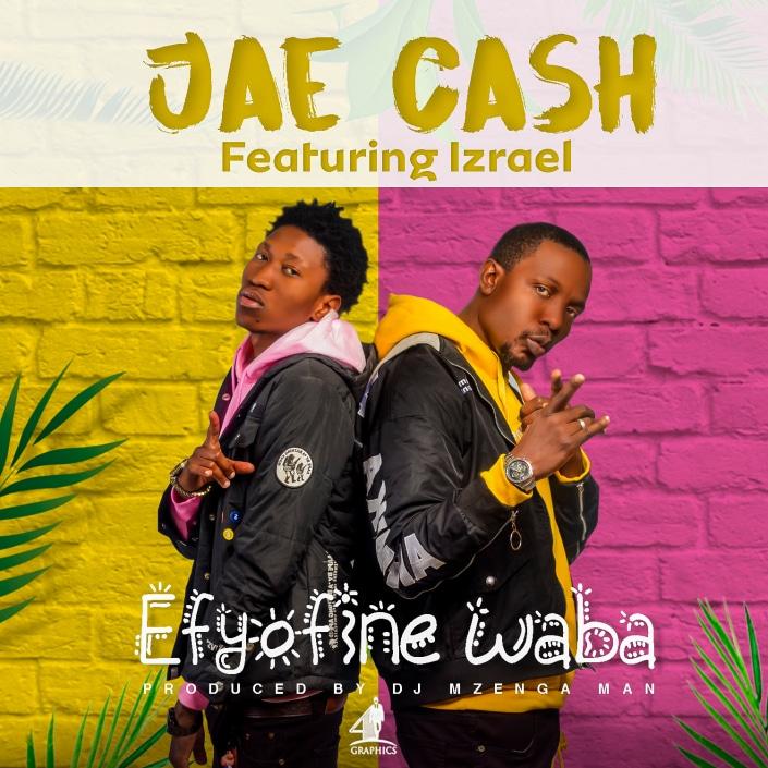 Jae Cash Ft. Izrael Efyofine Waba