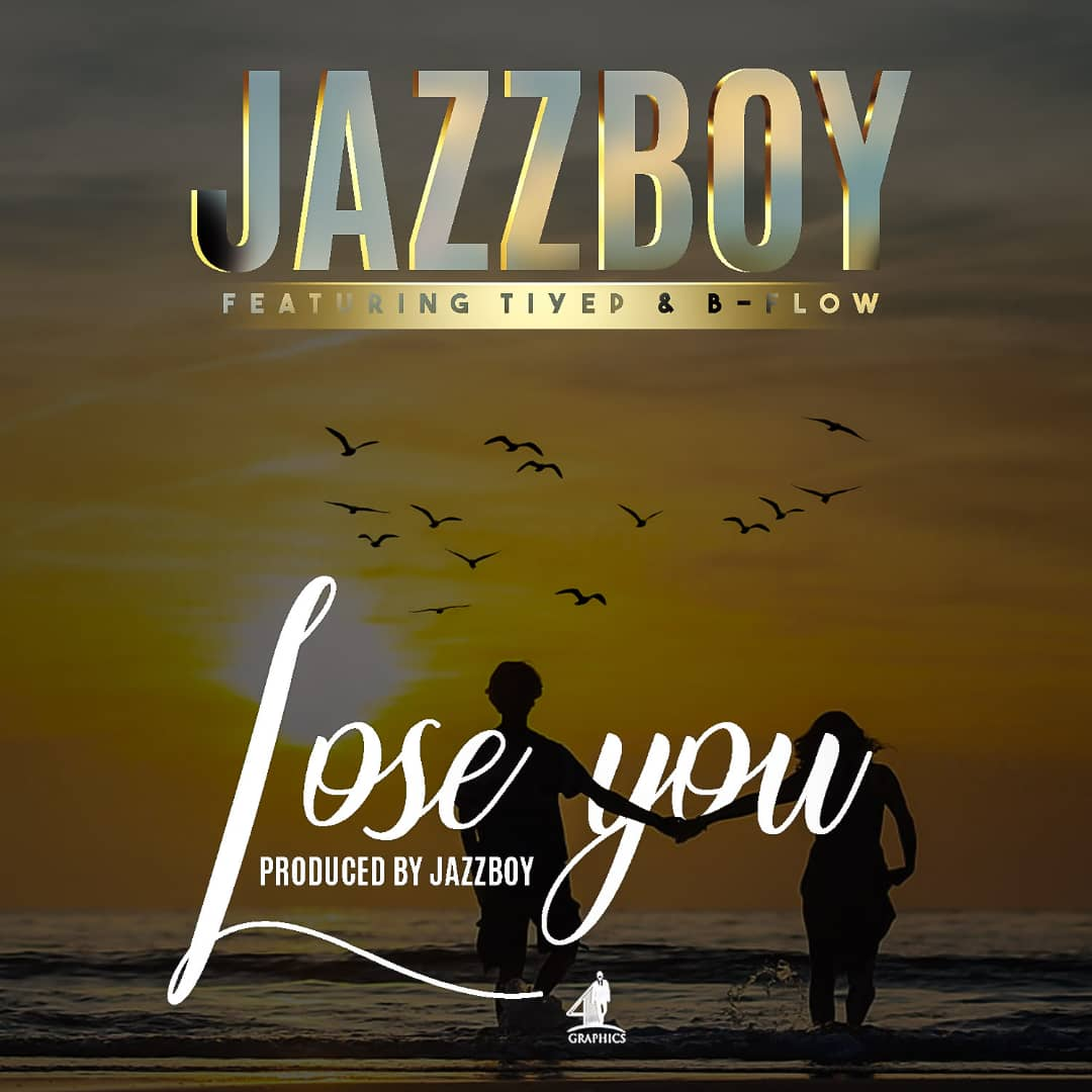 Jazzy Boy Ft. Tiye P B Flow Lose You