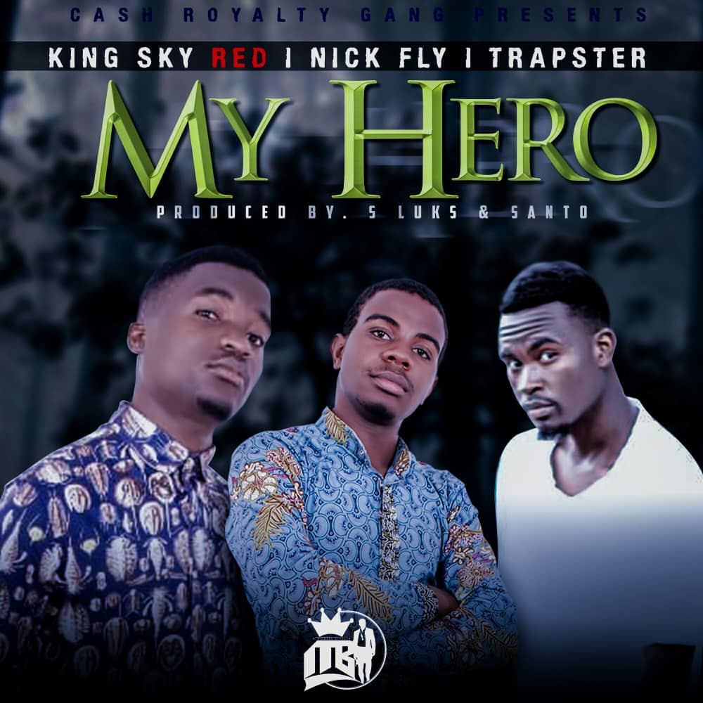 King Sky Red Ft. Nick Fly Trapster My Hero