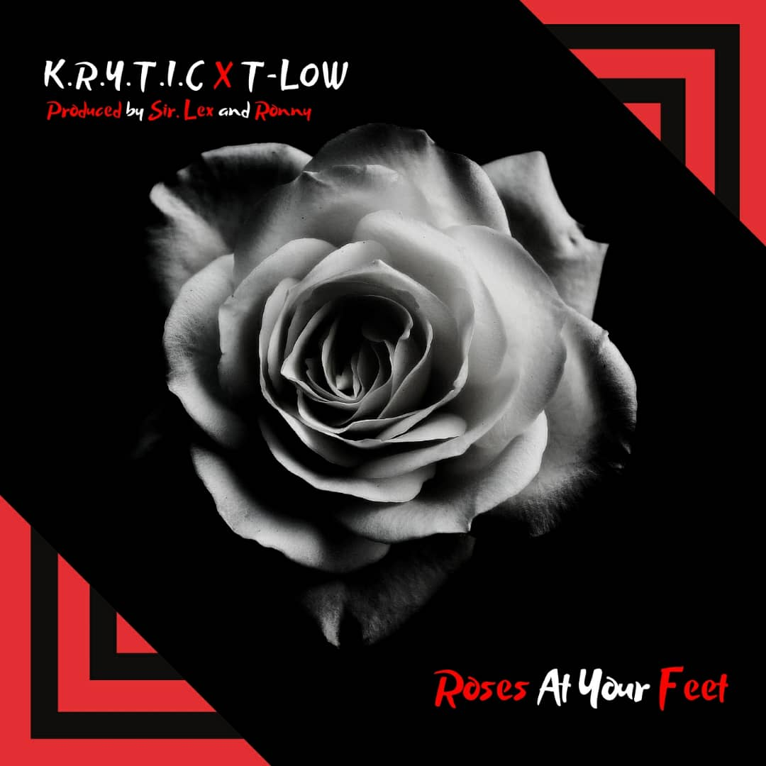 Krytic Ft. T Low Roses At Your Feet