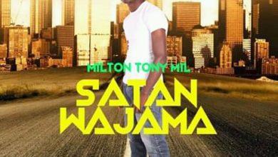 Photo of Milton Tony Mil – Satana Wajama (Prod. By Kassper)