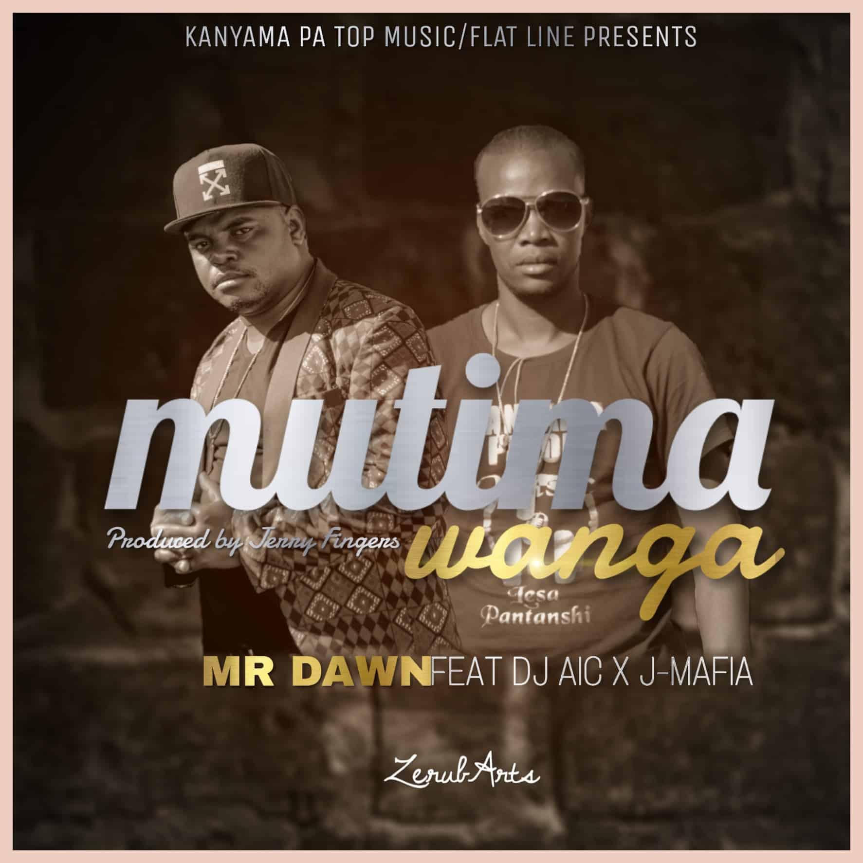 Mr Dawn Ft. DJ AIC J Mafia Mutima Wanga
