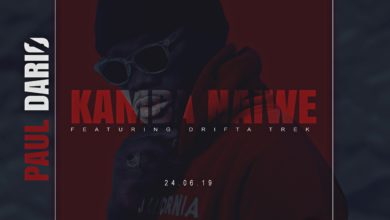 Photo of Paul Dario Ft. Drifta Trek – Kamba Naiwe (Prod. By DJ Excel)