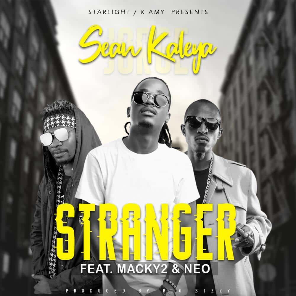 Sean Kaleya Ft. Macky 2 Neo Stranger