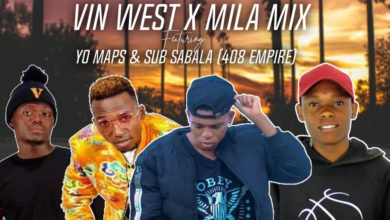 Vin West X Mila Mix Ft. Yo Maps Sub Sabala 408 Empire Sinizaleka