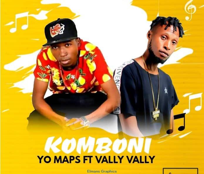 Yo Maps Ft. Vally Vally Komboni