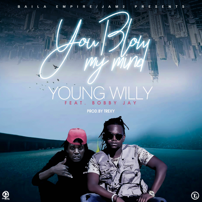 Young Willy Ft. Bobby Jay You Blow My Mind