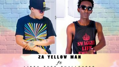 Za Yellow Man Ft. Thee Challenger Loba