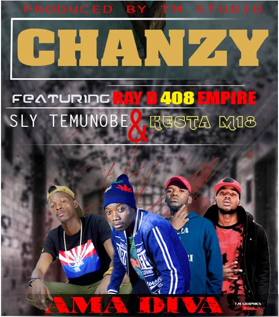 Chanzy Ft. Ray Dee Sly Temunobe Kesta M18 Ama Diva