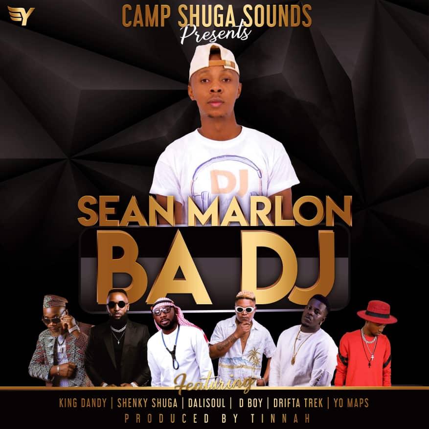 DJ Sean Marlon Ft. Shenky Yo Maps King Dandy Dbwoy Dalisoul Drifta Trek Ba DJ
