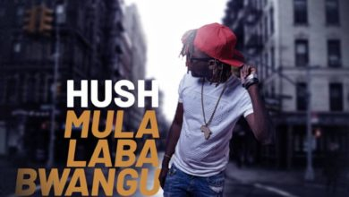 Photo of Hush – Mulalaba Bwangu (Prod. By DJ Dro)