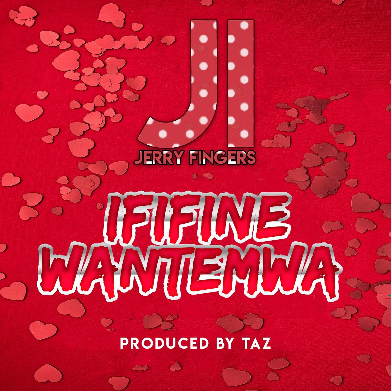 J I Ft. Jerry Fingers Ififine Wantemwa