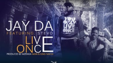 Photo of Jay Da Ft. Stevo – Live Once (Prod. Mzenga Man & King Nachi)