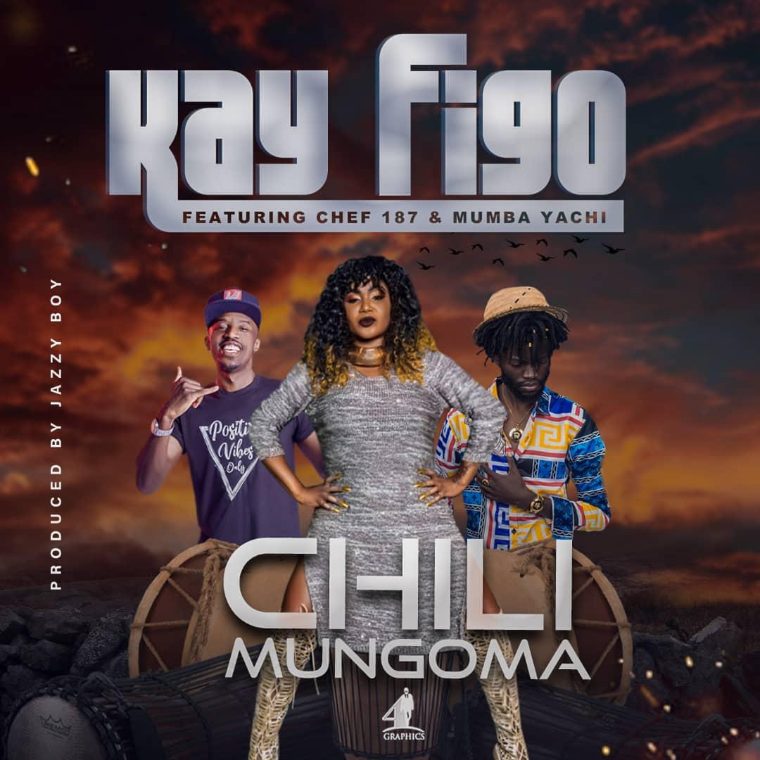 Kay Figo Ft. Chef 187 Mumba Yachi Chili Mungoma