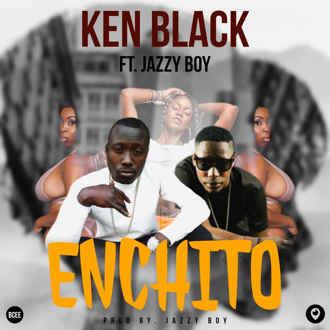 Ken Black Ft. Jazzy Boy Enchito