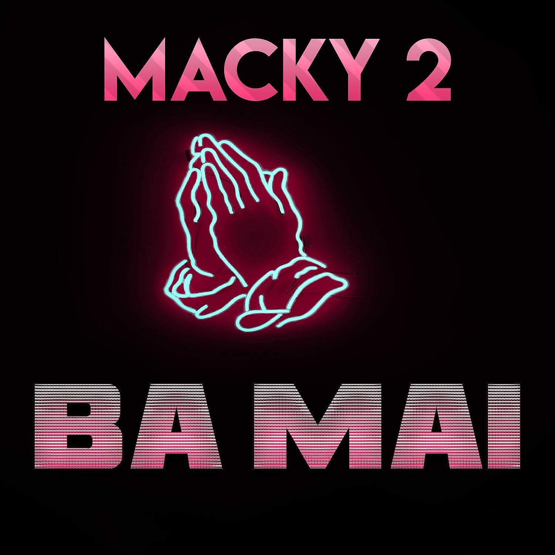 Macky 2 Ba Mai