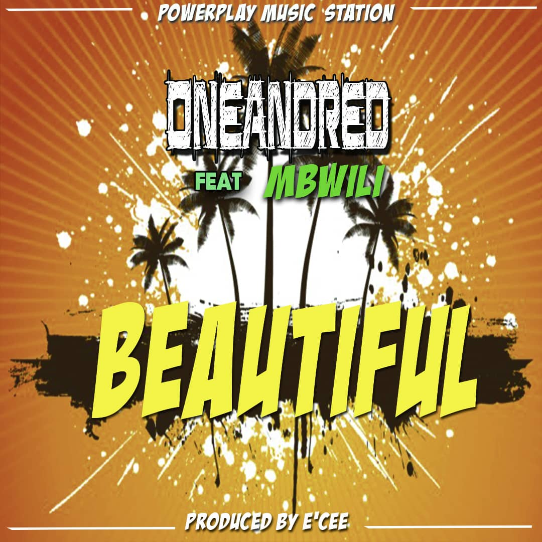 OneAndred Ft. Mbwili Beautiful
