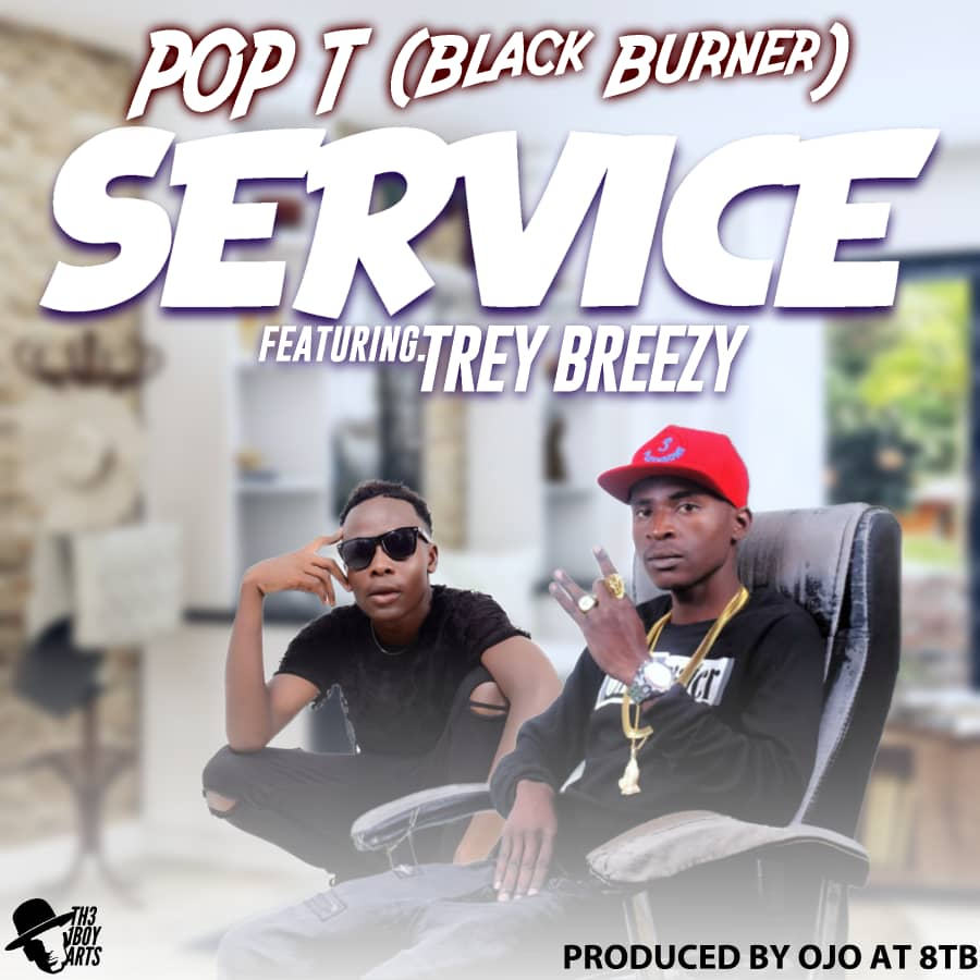 Pop T Ft. Breezy Trey Service