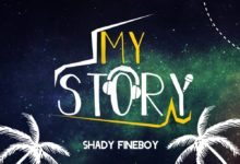Photo of Shady Fineboy – My Story (Prod. By Shady Fineboy)