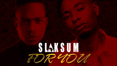Photo of Slaksum Ft. Bobby East – For you (Prod. Eazy Tha Producer)