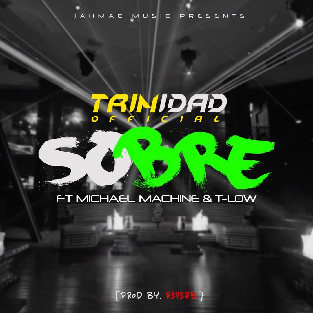 Trinidad Ft. Michael Machine T Low Sobre