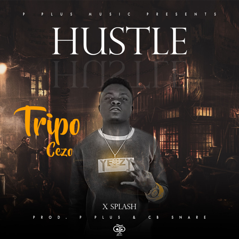 Tripo Cezo Ft. X Spash Hustle