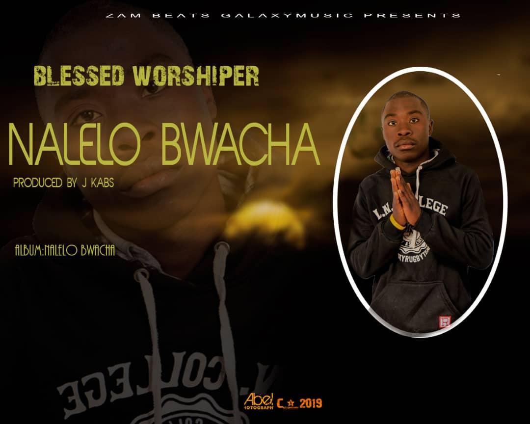 Blessed Wordshiper Nalelo Bwacha