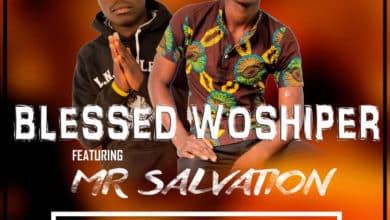 Photo of Blessed Worshiper Ft. Mr Salvation – Soilange (Prod. By J Kabs)
