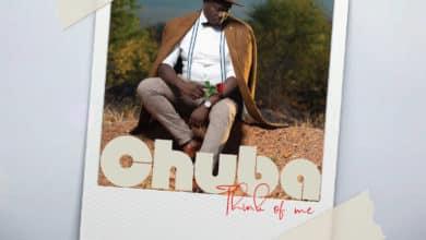 Chuba Think Of Me