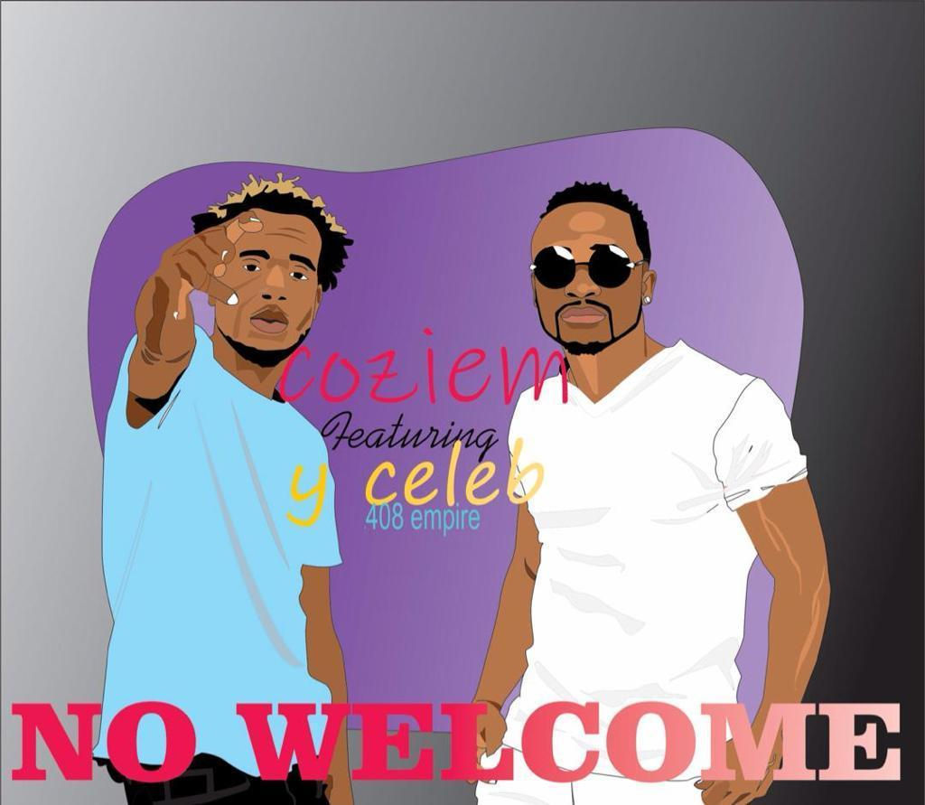 Coziem Ft. Y Celeb No Welcome