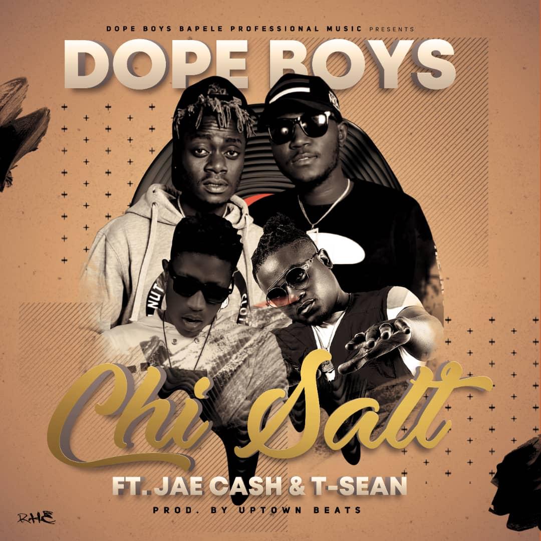 Download Dope Boys Ft. Jae Cash & T-Sean - Chi Salt