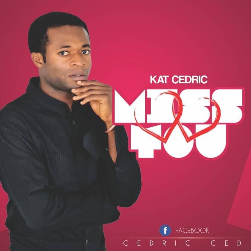 Kat Cedric Miss You