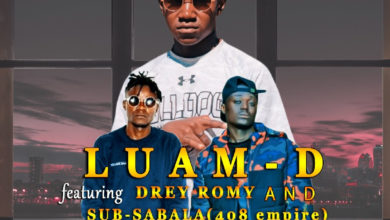 Photo of Luam D Ft. Drey Romy & Sub Sabala – Ndi Nokubwela