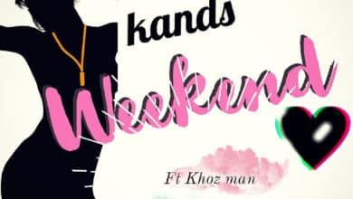 Mr Kands Ft. Khoz Man Weekend