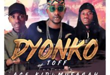 Photo of Mr Toff Ace Kid & Mufasah – Dyonko
