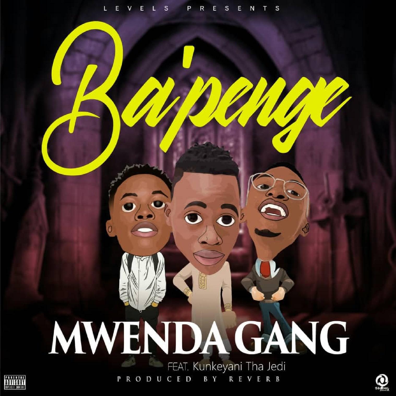 Mwenda Gang Ft. Kunkeyani Tha Jedi Bapenge