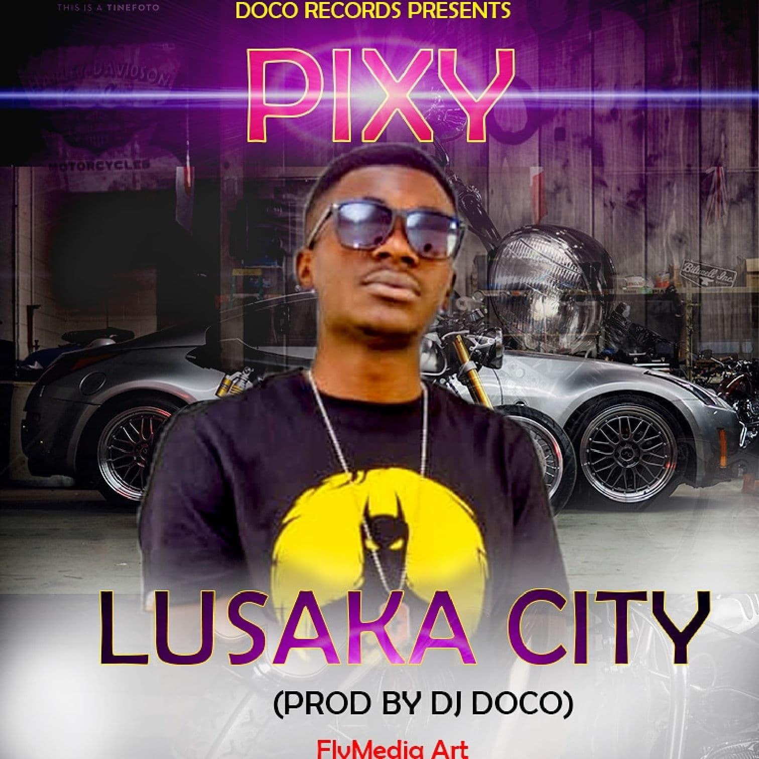 Pixy Lusaka Girls Prod. By DJ Doco