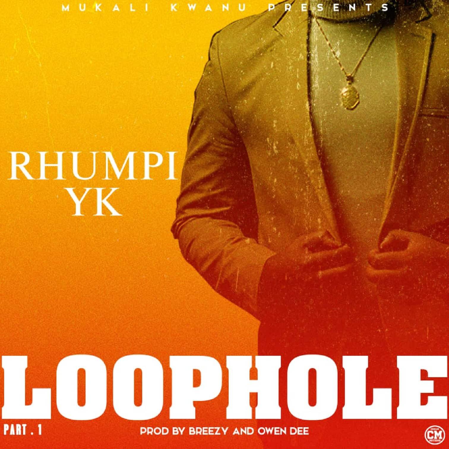 Rhumpi YK Loophole Part 1