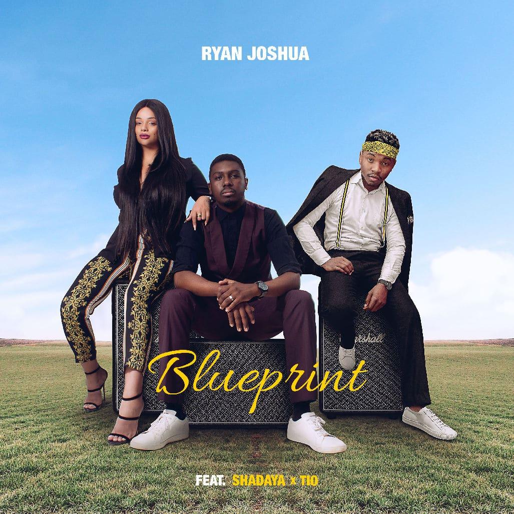 Ryan Joshua Ft. Shadaya Tio Blueprint