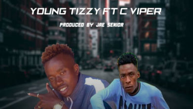 Young Tizzy Ft. C Viper Osankwa