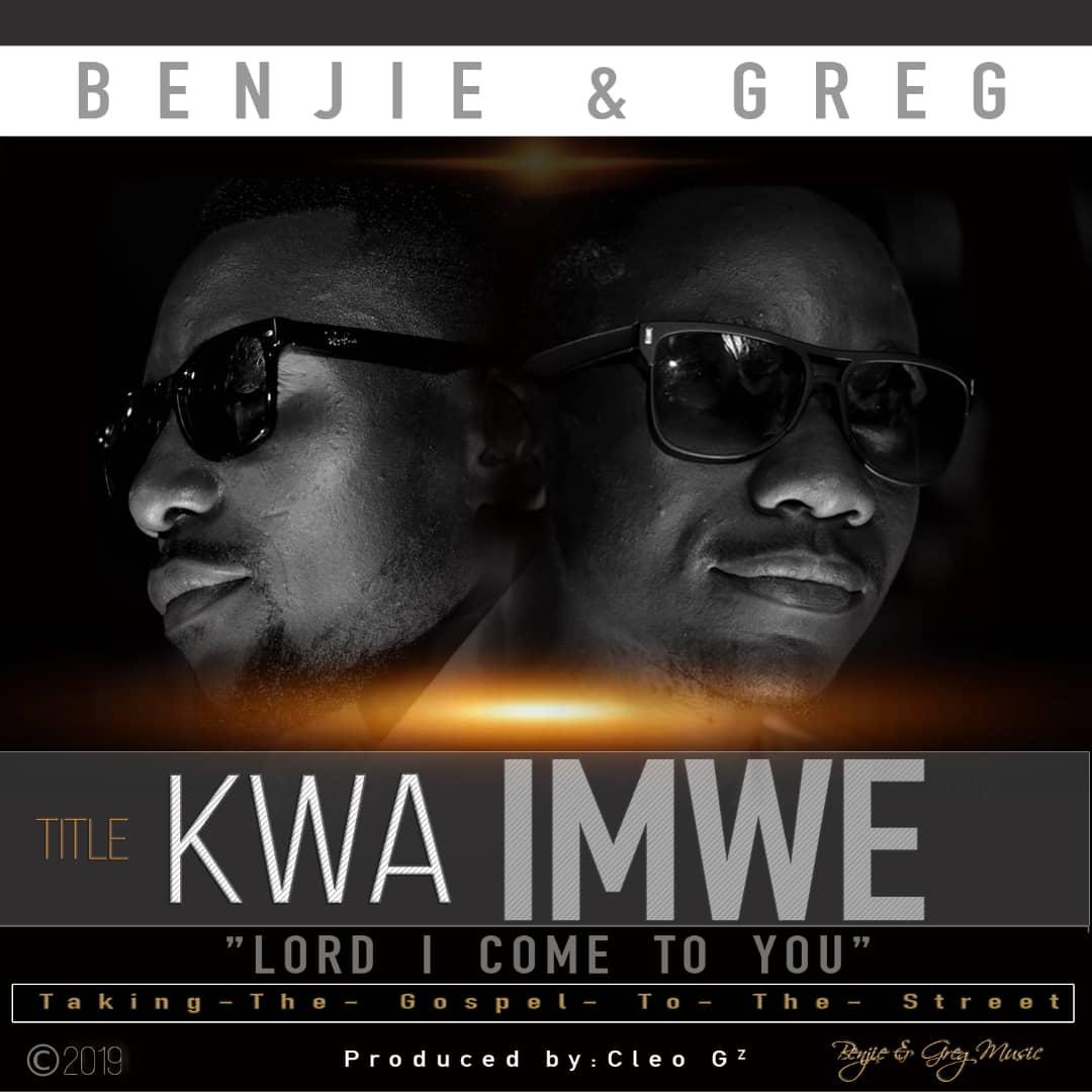 Benjie & Greg - Kwa Imwe (Lord I Come To You)
