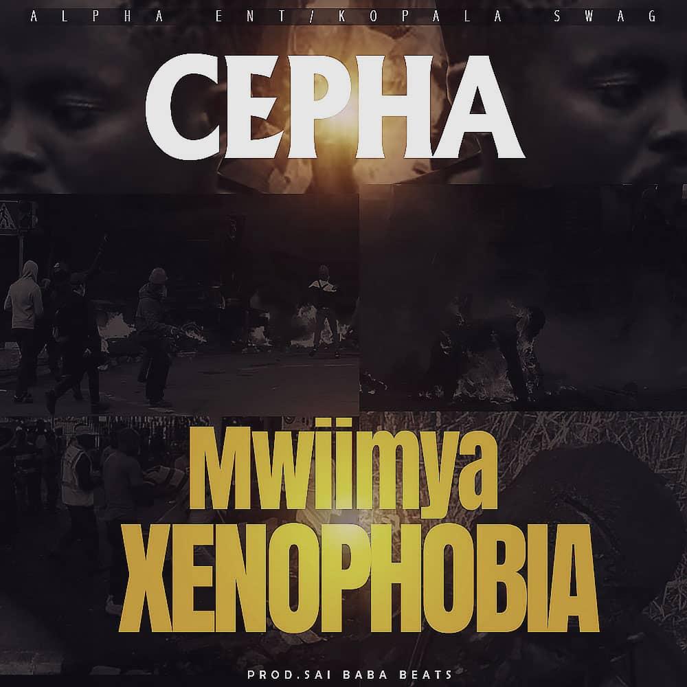 Cepha - Mwiimya Xenophobia