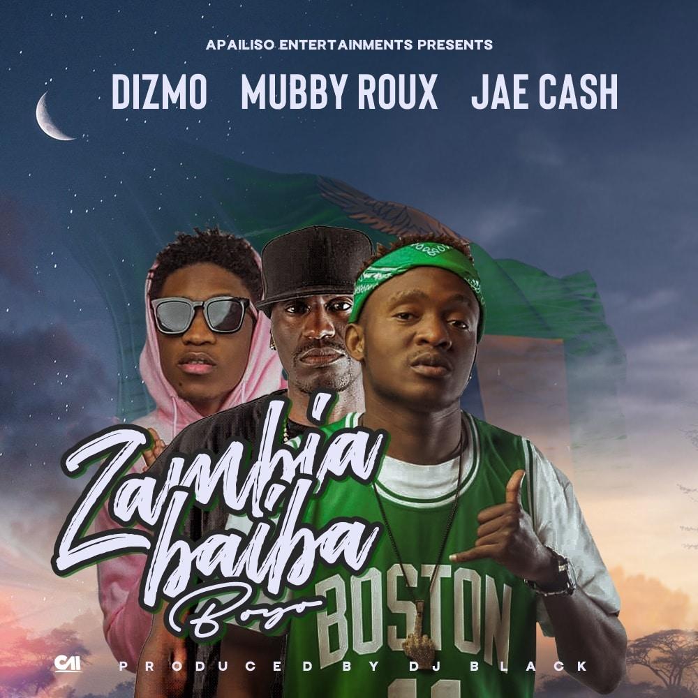 Dizmo, Mubby Roux & Jae Cash - Zambia Baiba (Boyo)