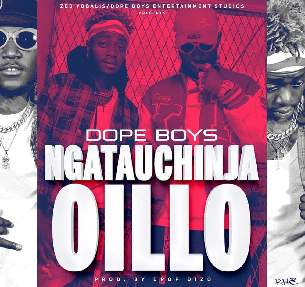 Dope Boys - Ngatauchinja Oilo